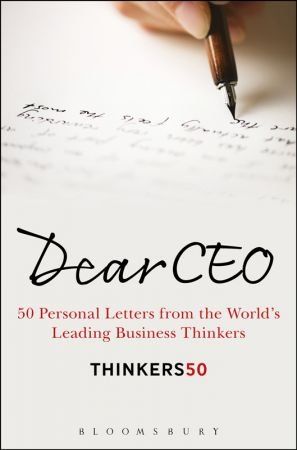Thinkers50 – Dear CEO: 50 Personal Letters from the World's Leading Business Thinkers