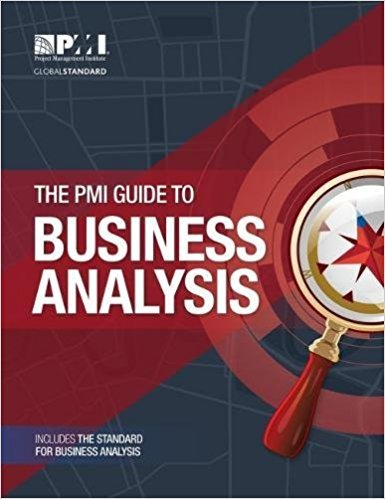Project Management Institute – The PMI Guide to Business Analysis