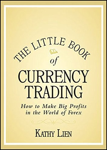 Kathy Lien – The Little Book of Currency Trading: How to Make Big Profits in the World of Forex
