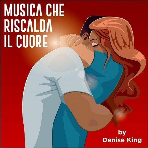 Denise King & Massimo Farao Trio - Musica Che Riscalda Il Cuore (2017)