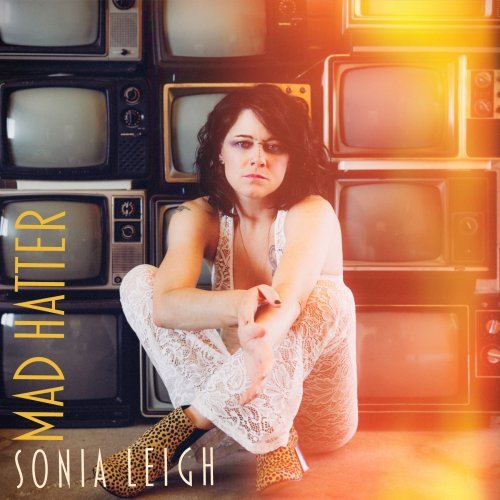 Sonia Leigh - Mad Hatter (2018)