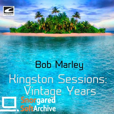 Bob Marley - Kingston Sessions Vintage Years (2018) MP3