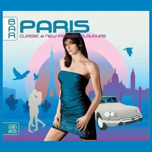 VA - Bar Paris - Classic & New Parisien Flavours (2CD) (2008) MP3