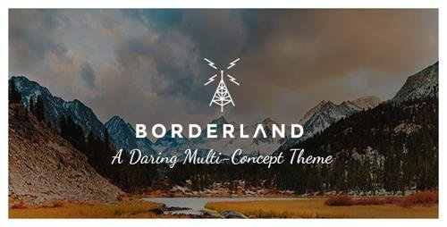ThemeForest - Borderland v1.14 - A Daring Multi-Concept Theme - 10939025