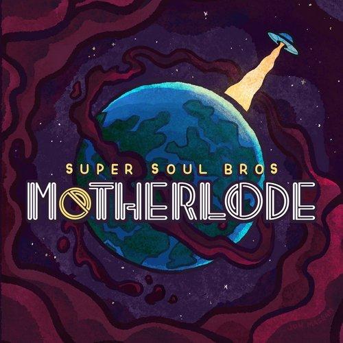 Super Soul Bros. - Motherload (2018)
