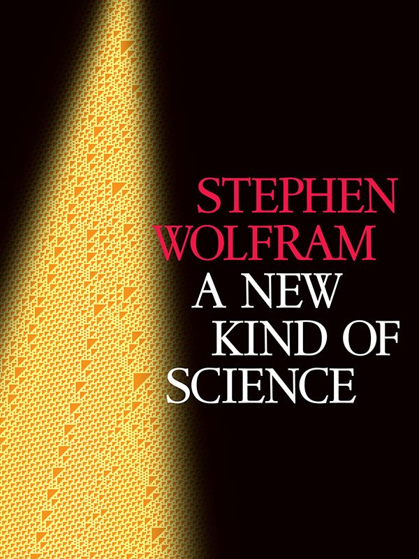Wolfram Science and Stephen ... - A New Kind of Science