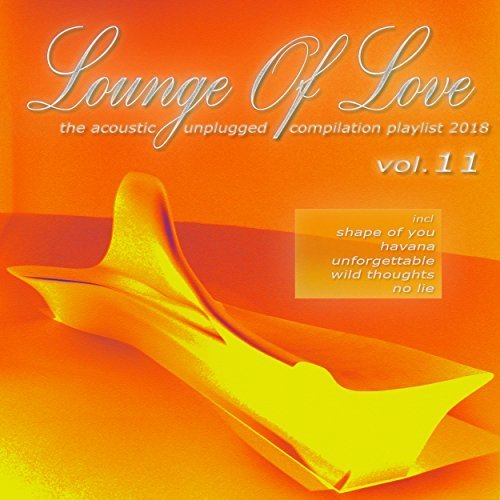 VA - Lounge Of Love Vol 11 The Acoustic Unplugged Compilation Playlist 2018 (2017)