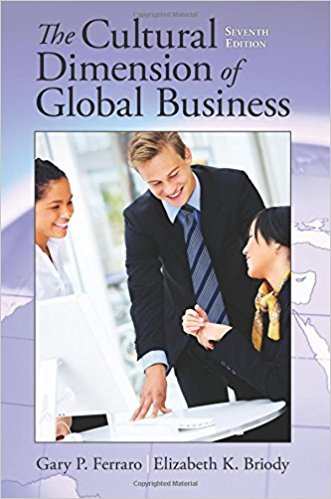 Gary Ferraro,‎ Elizabeth K. Briody – The Cultural Dimension of Global Business, 7th Edition