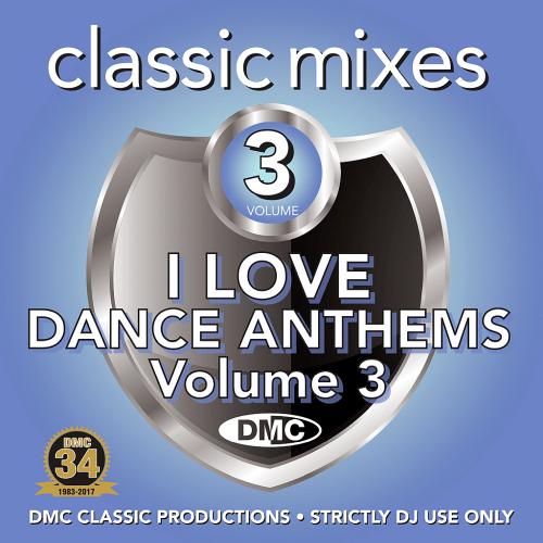 DMC Classic Mixes - I Love Dance Anthems Vol. 3 (2017)
