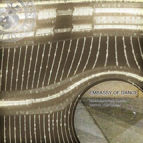 VA - Embassy Of Dance Best Electronic Berlin Techno Club Guide (2018)