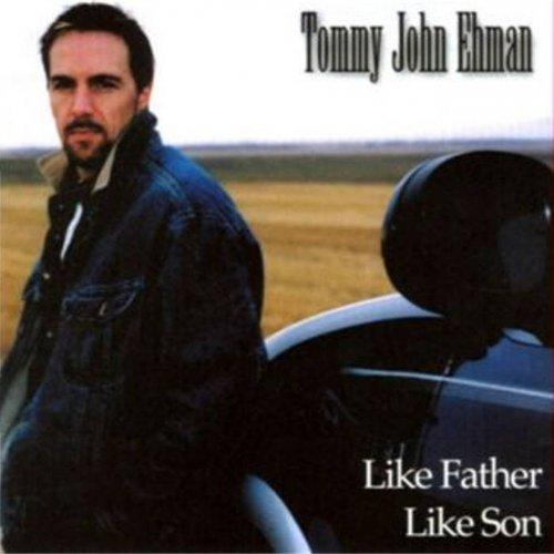 Tommy John Ehman - Like Father, Like Son (2018)
