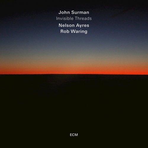 John Surman, Nelson Ayres & Rob Waring - Invisible Threads (2018)