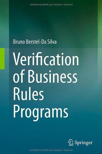 Bruno Berstel-Da Silva – Verification of Business Rules Programs (PDF)