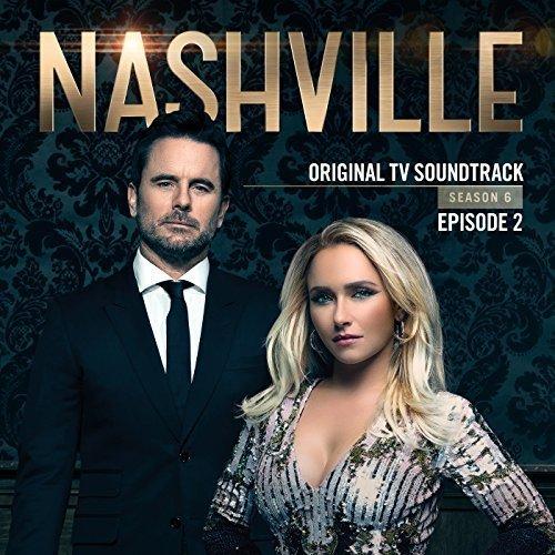 Nashville Cast – Nashville, Season 6: Episode 2 (Music from the Original TV Series) (2018)