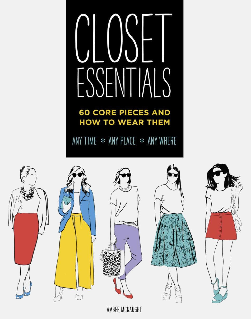 Download Closet Essentials: 60 Core Pieces and How to Wear ...
