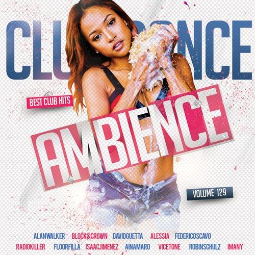 Club Dance Ambience Vol.129 (2018)