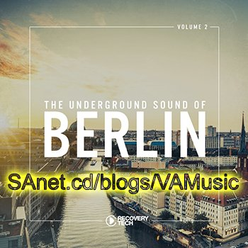 VA - The Underground Sound of Berlin Vol 2 (2018)