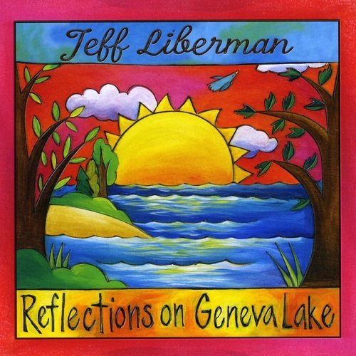 Jeff Liberman - Reflections On Geneva Lake (2017)