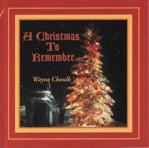 Wayne Chaulk - A Christmas To Remember (1996)