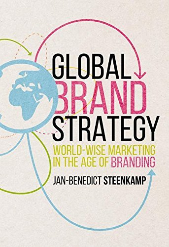 Jan-Benedict Steenkamp – Global Brand Strategy: World-wise Marketing in the Age of Branding