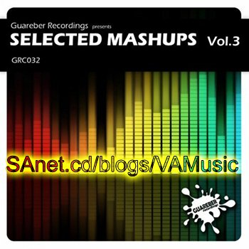 VA - Guareber Recordings Selected Mashups 3 Vol (2013)