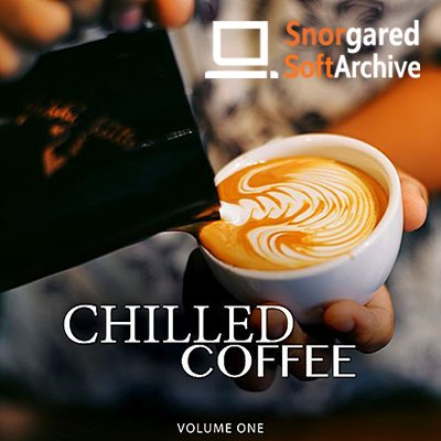 VA - Chilled Coffee Vol.1 [Amazing Backround Music For Cafe, Restaurant Or Home] (2018)