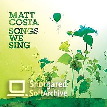 Download Matt Costa - Songs We Sing (2018) MP3 + FLAC