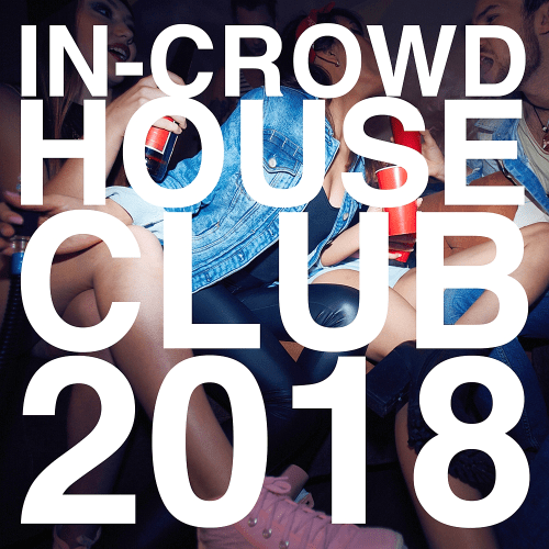 VA - In-Crowd House Club (2018)