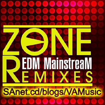 Zone Remixes - EDM Mainstream (2018)