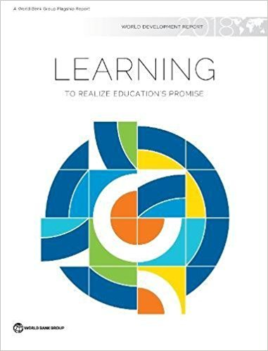 World Development Report 2018: Learning to Realize Education's Promise