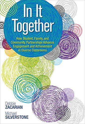 In It Together: How Student, Family, and Community Partnerships Advance Engagement and Achievement in Diverse Classrooms 1st Ed