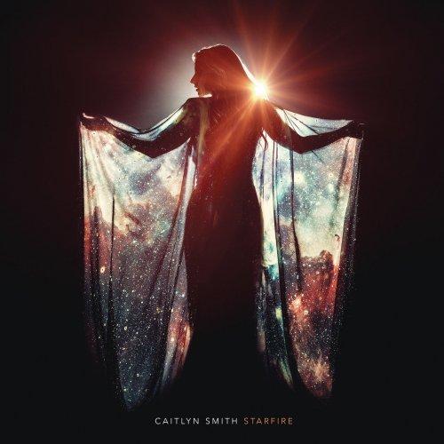 Caitlyn Smith - Starfire (2018)