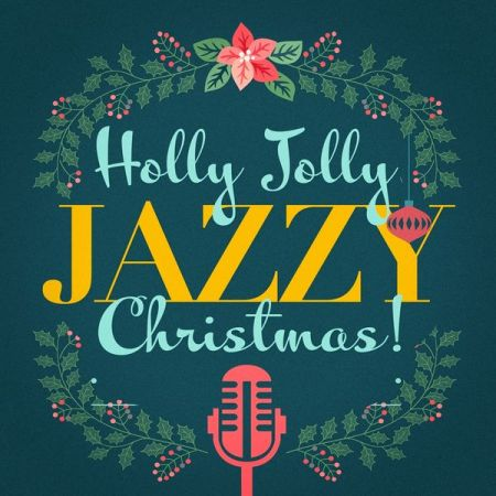 VA - Holly Jolly Jazzy Christmas! (2017)