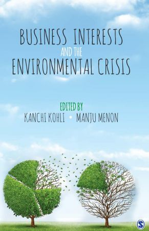Kanchi Kohli,‎ Manju Menon – Business Interests and the Environmental Crisis