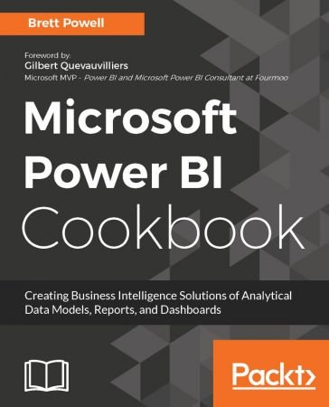 Brett Powell – Microsoft Power BI Cookbook: Creating Business Intelligence Solutions of Analytical Data Models, Reports, and Dashboards (EPUB)
