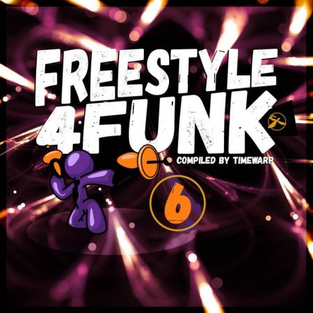 VA - Freestyle 4 Funk Vol 6 (Compiled By Timewarp) (2018)