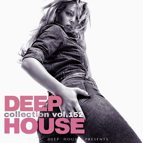Deep House Collection Vol.152 (2018)
