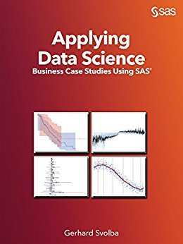 Gerhard Svolba – Applying Data Science: Business Case Studies Using SAS