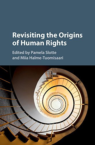 origins of human rights The social origins of human rights: protesting political violence in colombia's oil capital, 1919-2010 (critical human rights) - kindle edition by luis van isschot.