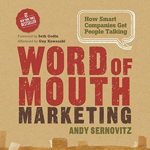 Andy Sernovitz – Word of Mouth Marketing: How Smart Companies Get People Talking [Audiobook]