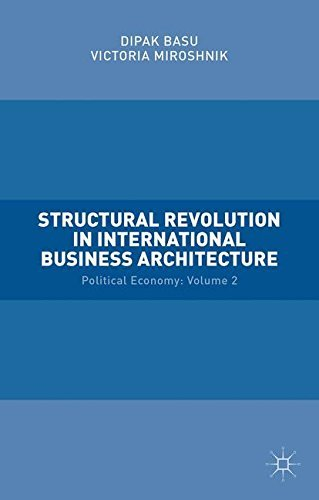 Victoria Miroshnik,‎ Dipak Basu – Structural Revolution in International Business Architecture: Political Economy: Volume 2