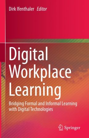 Digital Workplace Learning: Bridging Formal and Informal Learning with Digital Technologies