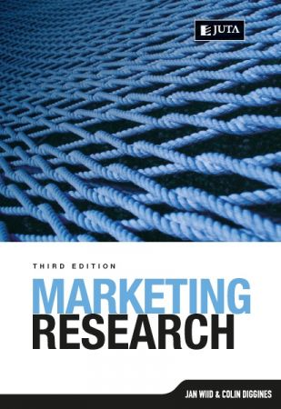 Jan Wiid, Colin Diggines – Marketing Research, Third Edition