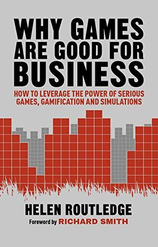 Helen Routledge – Why Games Are Good For Business: How to Leverage the Power of Serious Games, Gamification and Simulations (EPUB)