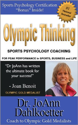 JoAnn Dahlkoetter – Olympic Thinking: Sports Psychology Coaching for Peak Performance in Sports, Business and Life