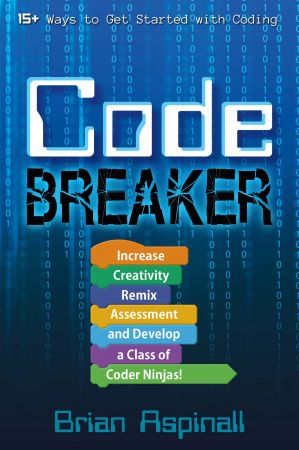 Code Breaker: Increase Creativity, Remix Assessment, and Develop a Class of Coder Ninjas!