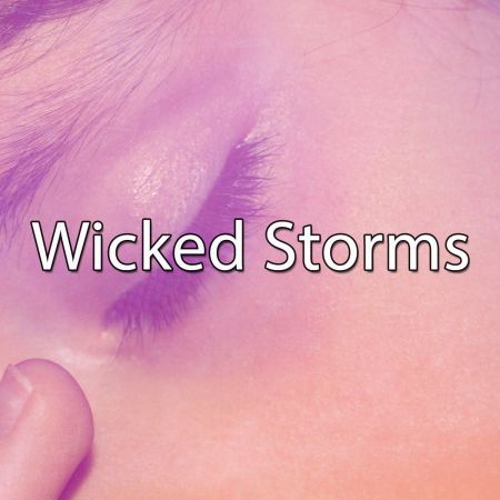 Rain Sounds & White Noise - Wicked Storms (2018)