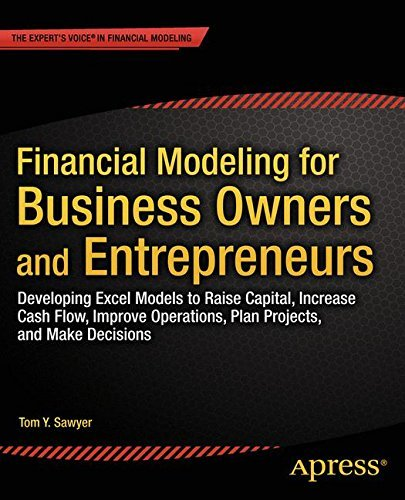 Download Financial Modeling for Business Owners and