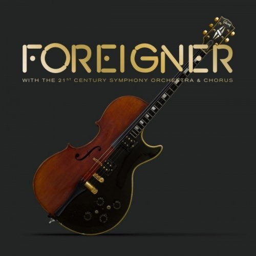 Foreigner - Foreigner With the 21st Century Symphony Orchestra & Chorus (2018) Flac/Mp3