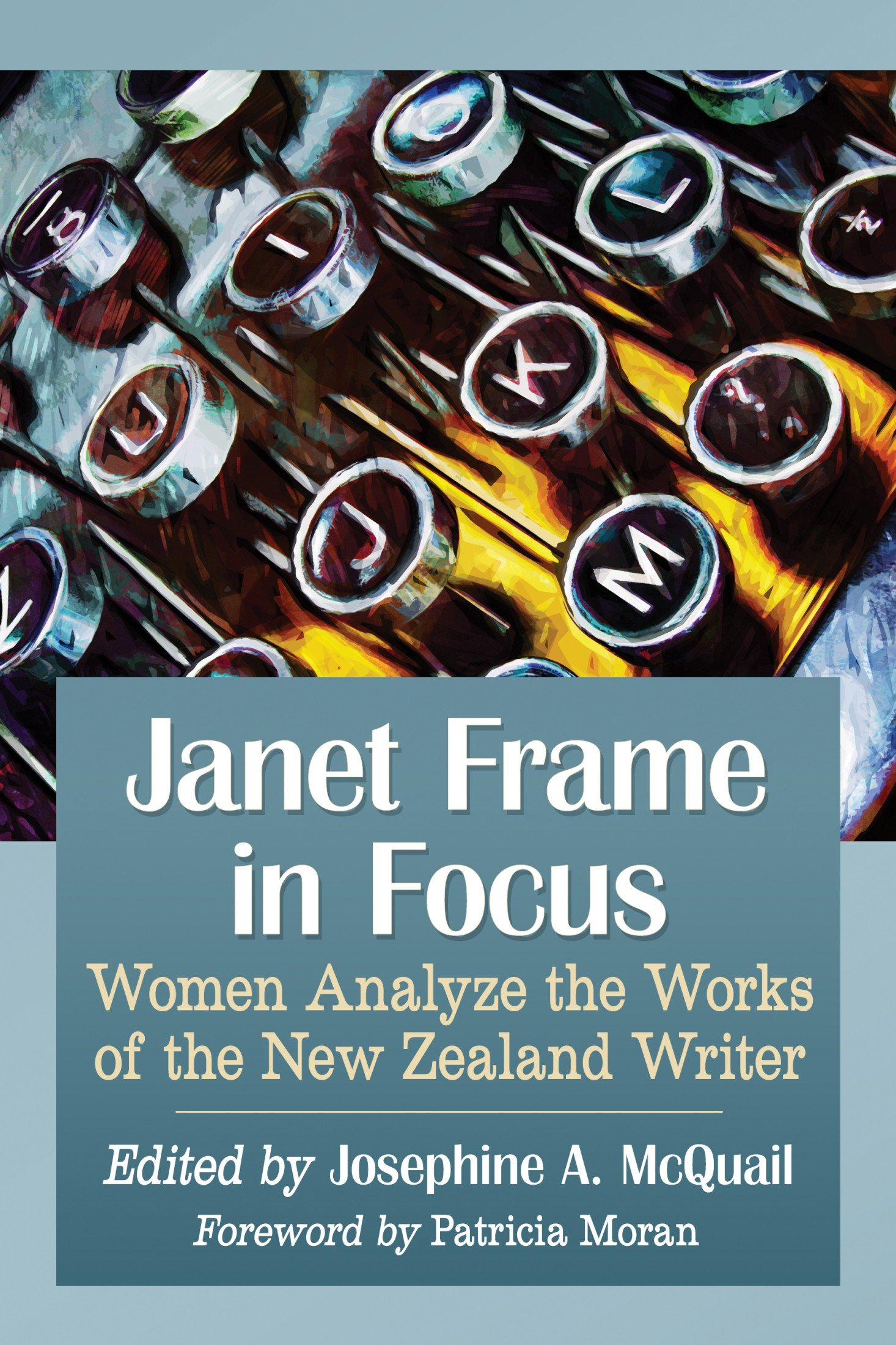 Download Janet Frame in Focus: Women Analyze the Works of the New ...